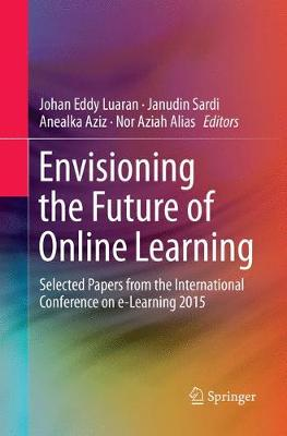 Envisioning the Future of Online Learning: Selected Papers from the International Conference on e-Learning 2015 (Paperback)