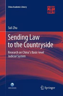 Sending Law to the Countryside: Research on China's Basic-level Judicial System - China Academic Library (Paperback)