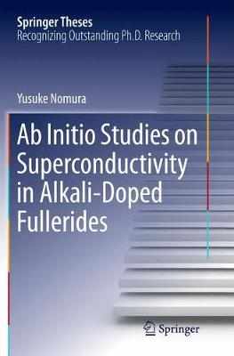 Ab Initio Studies on Superconductivity in Alkali-Doped Fullerides - Springer Theses (Paperback)