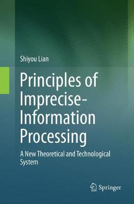Principles of Imprecise-Information Processing: A New Theoretical and Technological System. (Paperback)