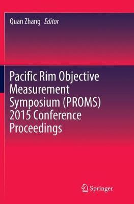 Pacific Rim Objective Measurement Symposium (PROMS) 2015 Conference Proceedings (Paperback)