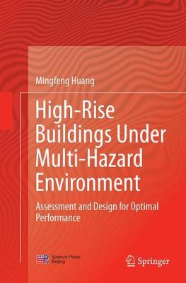 High-Rise Buildings under Multi-Hazard Environment: Assessment and Design for Optimal Performance (Paperback)