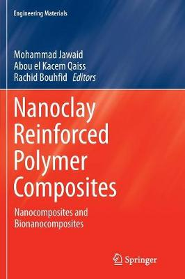 Nanoclay Reinforced Polymer Composites: Nanocomposites and Bionanocomposites - Engineering Materials (Paperback)