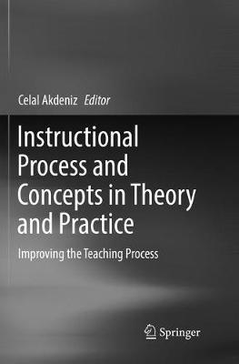 Instructional Process and Concepts in Theory and Practice: Improving the Teaching Process (Paperback)