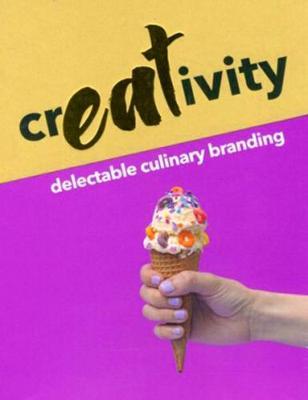 Creativity: Delectable Culinary Branding (Hardback)