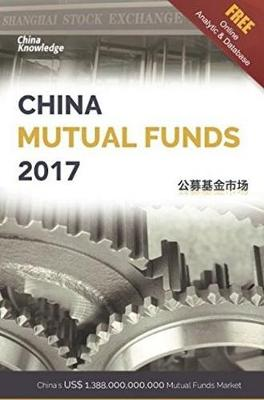 China Mutual Funds: China's US$ 1.388 Trillion Mutual Funds Market 2017 (Hardback)