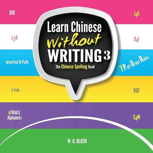 Learn Chinese Without Writing 3: The Chinese Spelling Book - Learn Chinese Visually 3 (Paperback)