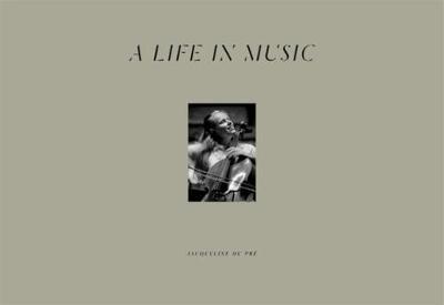 Jacqueline du Pre a Life in Music (Hardback)
