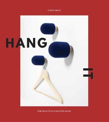 Hang It: Wall Decor from Around the World (Hardback)