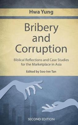 Bribery and Corruption: Biblical Reflections and Case Studies from the Marketplace in Asia (Paperback)