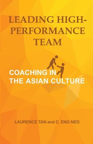 Leading High-Performance Team: Coaching in the Asian Culture (Paperback)