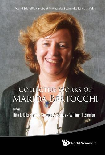 Collected Works Of Marida Bertocchi - World Scientific Handbook in Financial Economics Series 8 (Hardback)