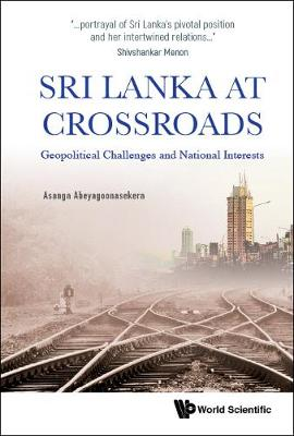 Sri Lanka At Crossroads: Geopolitical Challenges And National Interests (Paperback)