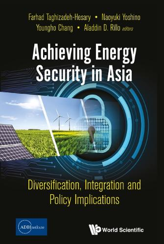 Achieving Energy Security In Asia: Diversification, Integration And Policy Implications (Hardback)
