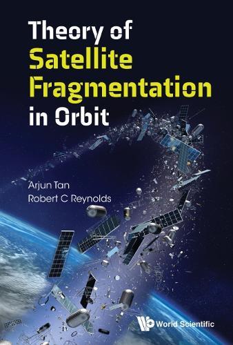 Theory Of Satellite Fragmentation In Orbit (Hardback)