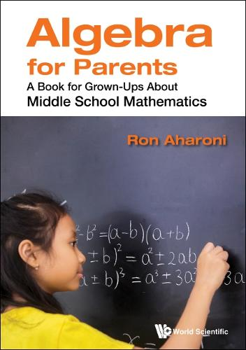 Algebra For Parents: A Book For Grownups About Middle School Mathematics (Hardback)
