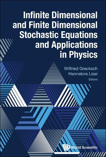 Infinite Dimensional And Finite Dimensional Stochastic Equations And Applications In Physics (Hardback)