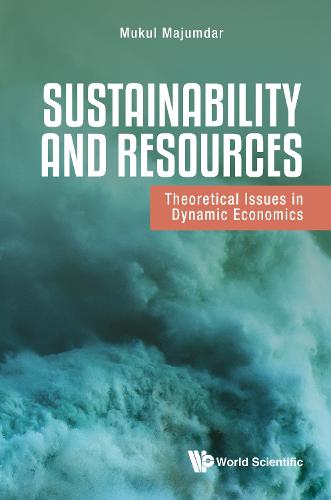 Sustainability And Resources: Theoretical Issues In Dynamic Economics (Hardback)