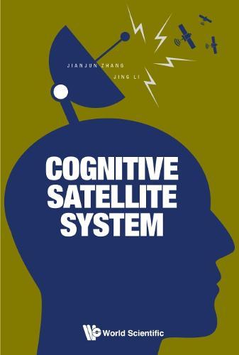 Cognitive Satellite System (Hardback)