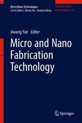 Micro and Nano Fabrication Technology - Micro/Nano Technologies (Hardback)