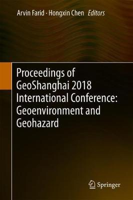 Proceedings of GeoShanghai 2018 International Conference: Geoenvironment and Geohazard (Hardback)