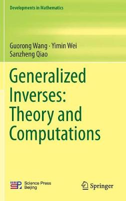 Generalized Inverses: Theory and Computations - Developments in Mathematics 53 (Hardback)