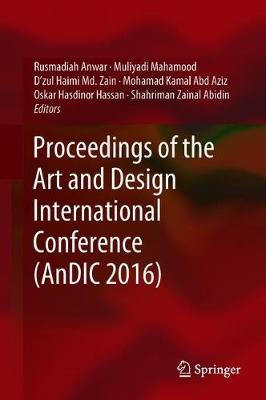 Proceedings of the Art and Design International Conference (AnDIC 2016) (Hardback)