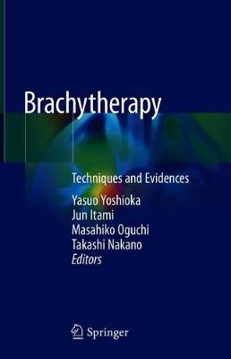 Brachytherapy: Techniques and Evidences (Hardback)