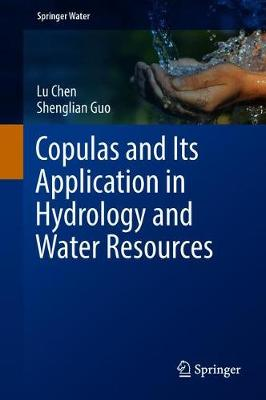 Copulas and Its Application in Hydrology and Water Resources - Springer Water (Hardback)