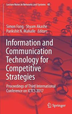 Information and Communication Technology for Competitive Strategies: Proceedings of Third International Conference on ICTCS 2017 - Lecture Notes in Networks and Systems 40 (Hardback)