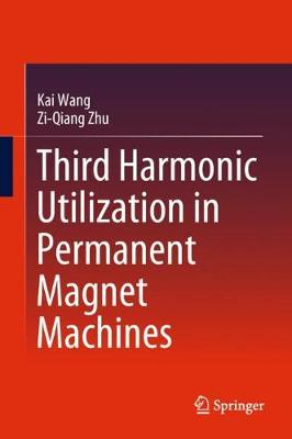 Third Harmonic Utilization in Permanent Magnet Machines (Hardback)