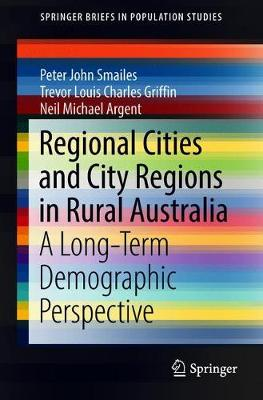Regional Cities and City Regions in Rural Australia: A Long-Term Demographic Perspective - SpringerBriefs in Population Studies (Paperback)