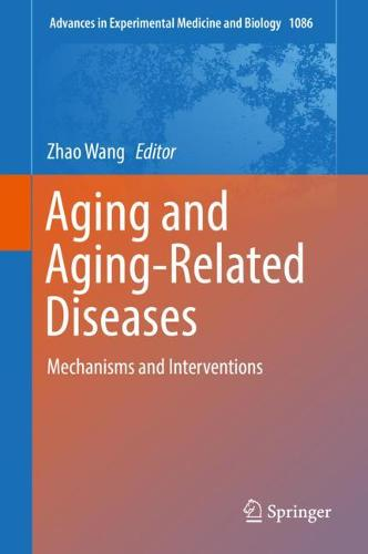 Aging and Aging-Related Diseases: Mechanisms and Interventions - Advances in Experimental Medicine and Biology 1086 (Hardback)