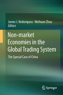 Non-market Economies in the Global Trading System: The Special Case of China (Hardback)