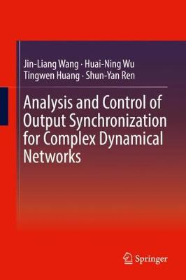 Analysis and Control of Output Synchronization for Complex Dynamical Networks (Hardback)