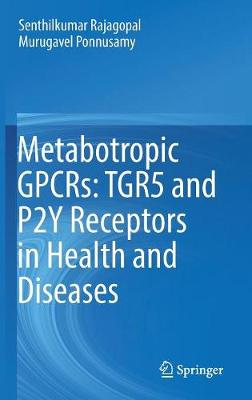 Metabotropic GPCRs: TGR5 and P2Y Receptors in Health and Diseases (Hardback)