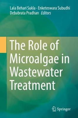 The Role of Microalgae in Wastewater Treatment (Hardback)