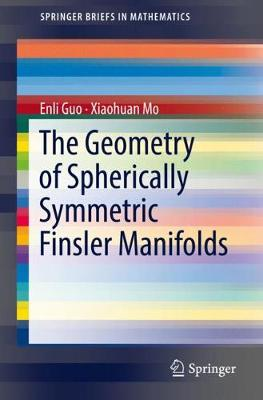 The Geometry of Spherically Symmetric Finsler Manifolds - SpringerBriefs in Mathematics (Paperback)