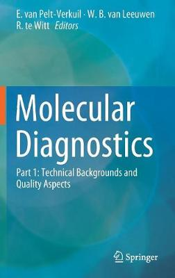 Molecular Diagnostics: Part 1: Technical Backgrounds and Quality Aspects (Hardback)