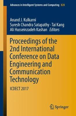 Proceedings of the 2nd International Conference on Data Engineering and Communication Technology: ICDECT 2017 - Advances in Intelligent Systems and Computing 828 (Paperback)