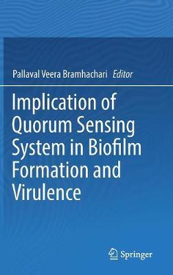 Implication of Quorum Sensing System in Biofilm Formation and Virulence (Hardback)