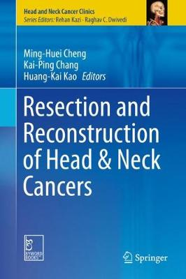 Resection and Reconstruction of Head & Neck Cancers - Head and Neck Cancer Clinics (Hardback)
