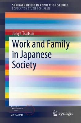 Work and Family in Japanese Society - SpringerBriefs in Population Studies (Paperback)