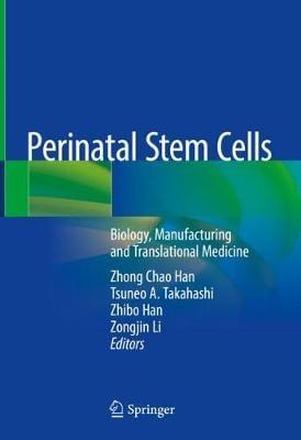 Perinatal Stem Cells: Biology, Manufacturing and Translational Medicine (Hardback)