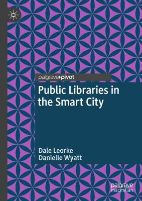 Public Libraries in the Smart City (Hardback)