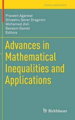 Advances in Mathematical Inequalities and Applications - Trends in Mathematics (Hardback)
