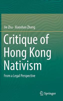 Critique of Hong Kong Nativism: From a Legal Perspective (Hardback)
