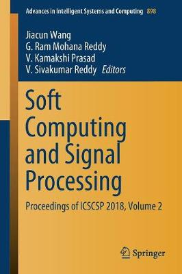 Soft Computing and Signal Processing: Proceedings of ICSCSP 2018, Volume 2 - Advances in Intelligent Systems and Computing 898 (Paperback)