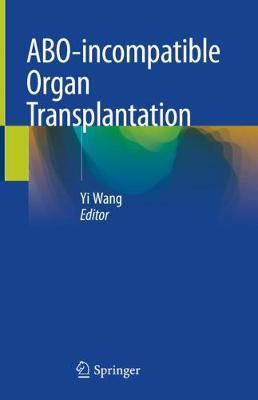 ABO-incompatible Organ Transplantation (Hardback)