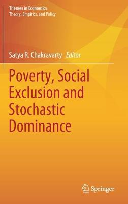 Poverty, Social Exclusion and Stochastic Dominance - Themes in Economics (Hardback)
